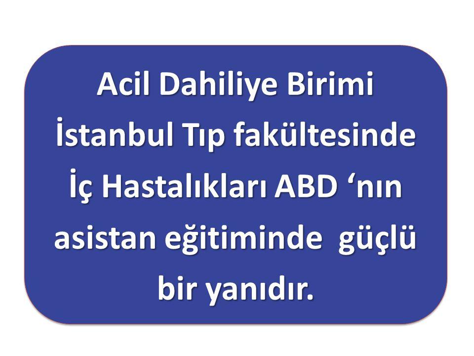 Acil Dahiliye Birimi İstanbul Tıp fakültesinde İç Hastalıkları ABD 'nın asistan eğitiminde güçlü bir yanıdır.