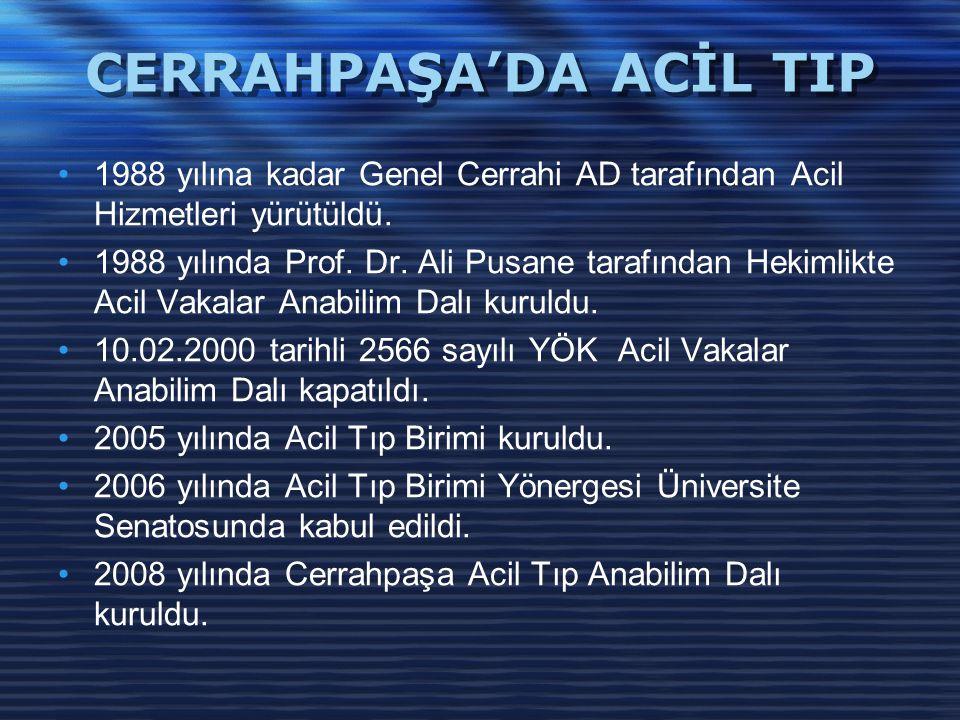 CERRAHPAŞA'DA ACİL TIP 1988 yılına kadar Genel Cerrahi AD tarafından Acil Hizmetleri yürütüldü. 1988 yılında Prof. Dr. Ali Pusane tarafından Hekimlikt