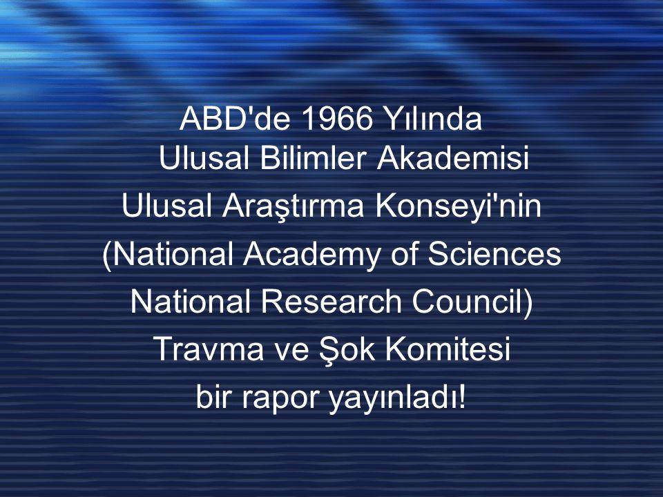 ABD'de 1966 Yılında Ulusal Bilimler Akademisi Ulusal Araştırma Konseyi'nin (National Academy of Sciences National Research Council) Travma ve Şok Komi