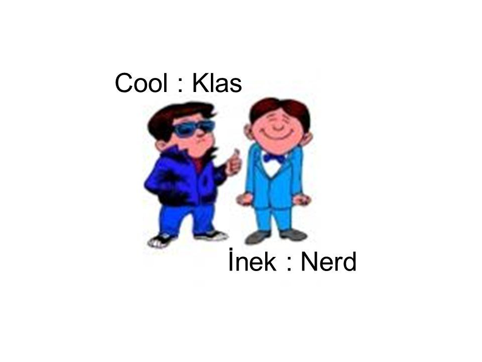 İnek : Nerd Cool : Klas