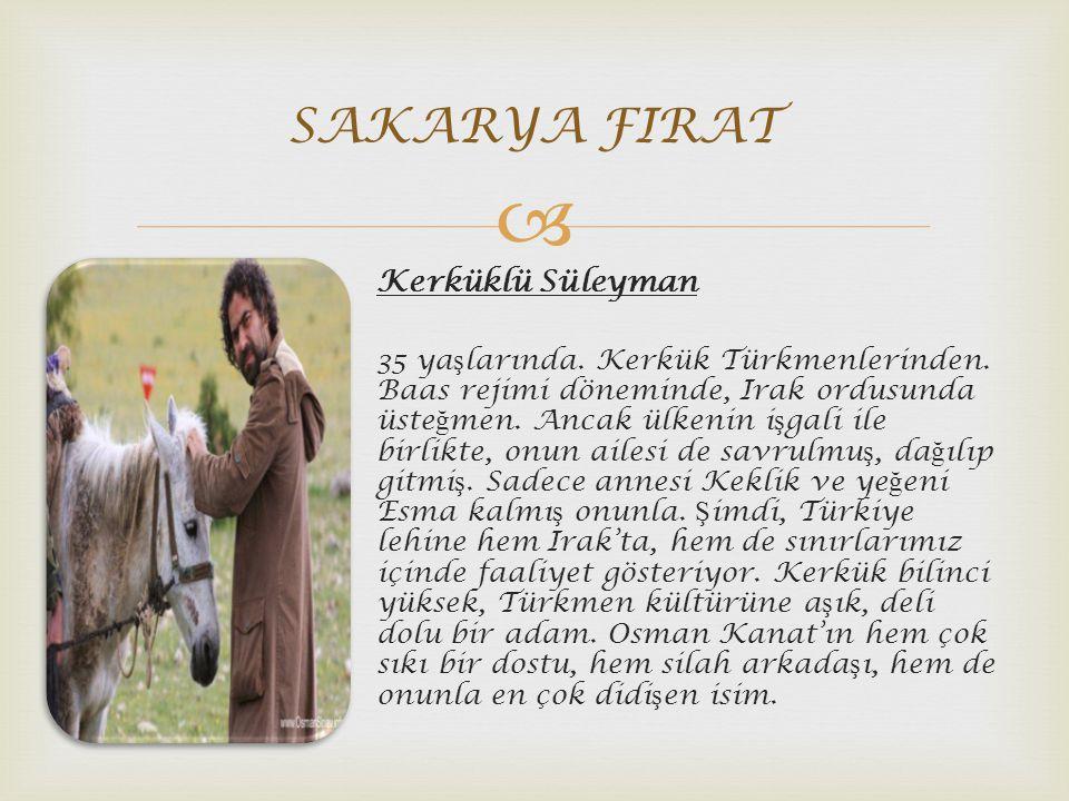  Kerküklü Süleyman 35 ya ş larında.Kerkük Türkmenlerinden.