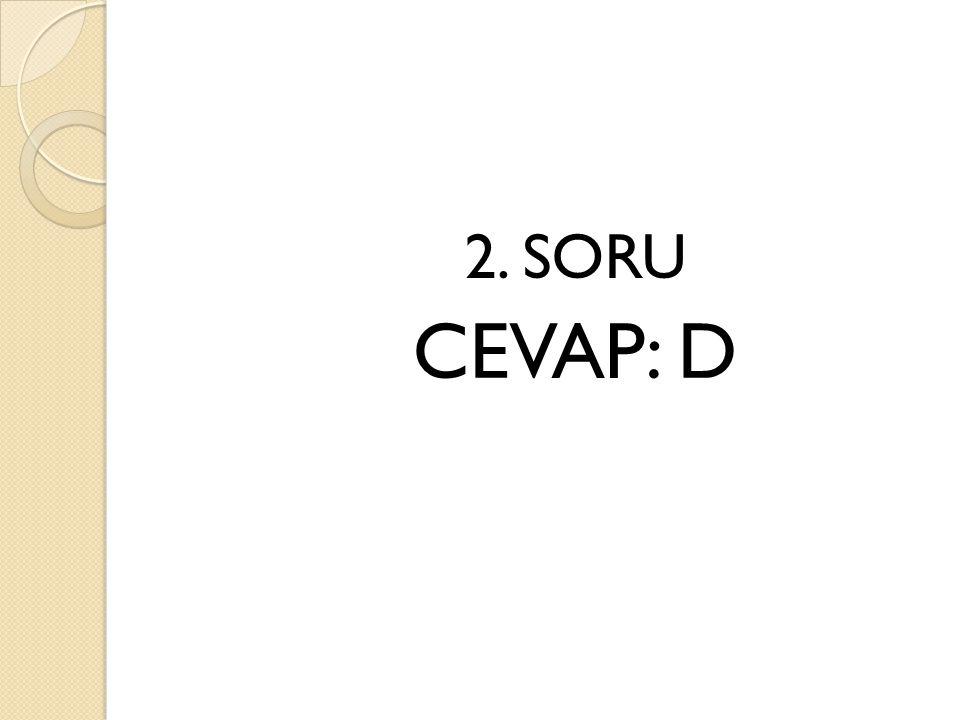 18. SORU CEVAP:A