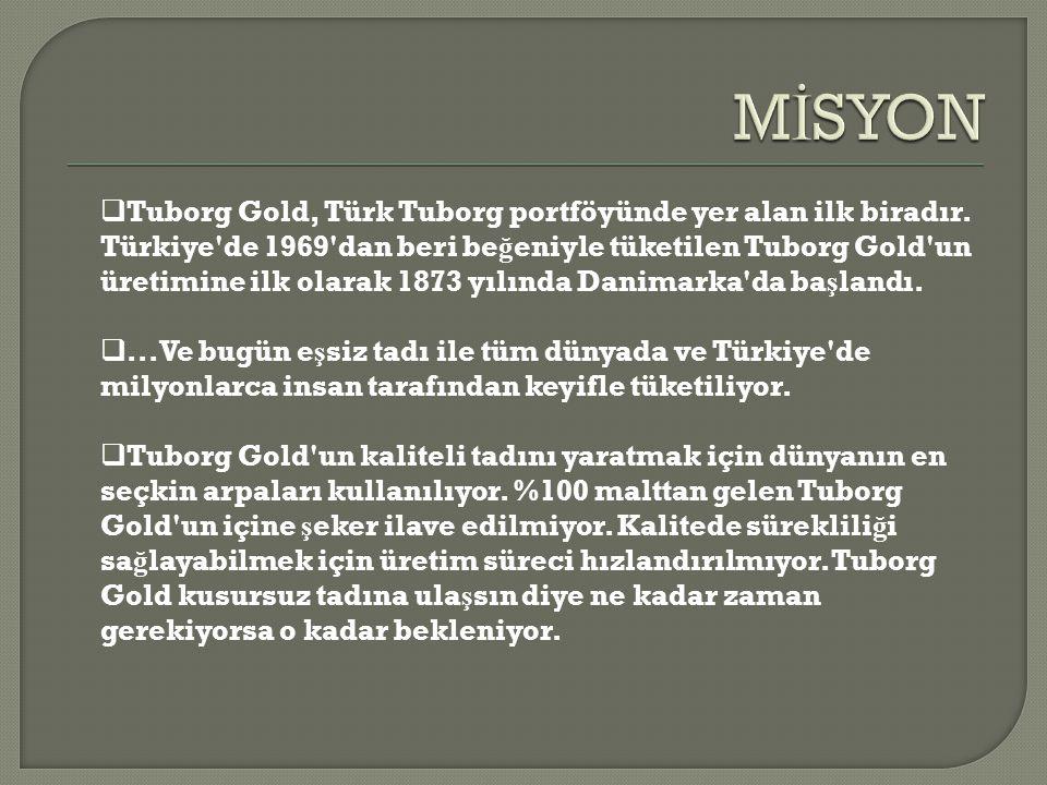  Tuborg Gold, Türk Tuborg portföyünde yer alan ilk biradır. Türkiye'de 1969'dan beri be ğ eniyle tüketilen Tuborg Gold'un üretimine ilk olarak 1873 y