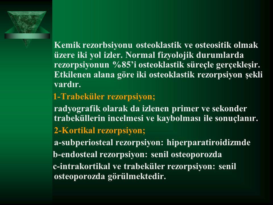 1-KONVANSİYONEL RADYOGRAFİ  İskelet sisteminde kolaylıkla uygulanabilir,  Metabolik kemik hastalıklarının özellikleri ve morfolojik değişiklikler ha