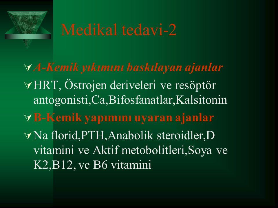 Medikal tedavi-1  1-Fraktürlerin önlenmesi  2-Kemik kütlesinin stabilizasyonu  3-İskelet deformitelerinin azaltılması  4-Azalmış olan fiziksel kapasitenin artırılması