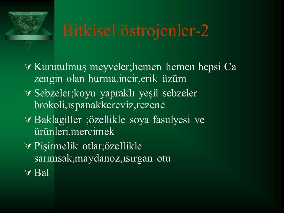 Bitkisel östrojenler-1  Tohumlar;keten,balkabağı,susam, ayçiçeği gibi bitkilerin tohumu  Sert kabuklu yemişler;badem,fındık,yerfıstığı,ceviz ve bunl