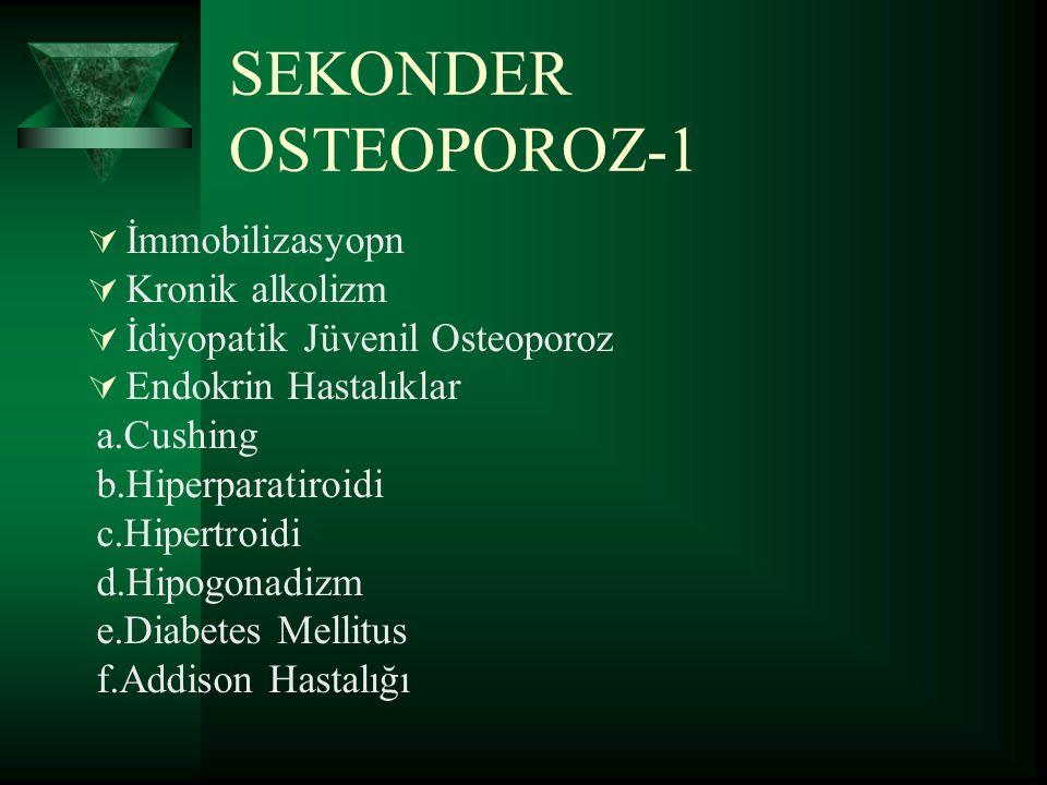 PRİMER OSTEOPOROZ  Tip 1 osteoporoz (postmenopozal osteoporoz)  Tip 2 osteoporoz (senil osteoporoz)  Jüvenil osteoporoz:Prepubertal çocuklarda 8-14 yaşlar arasında  İdiyopatik osteoporoz:Genç erişkinlerde  Bölgesel osteoporoz:RDS,kalçanın geçici osteoporozu..