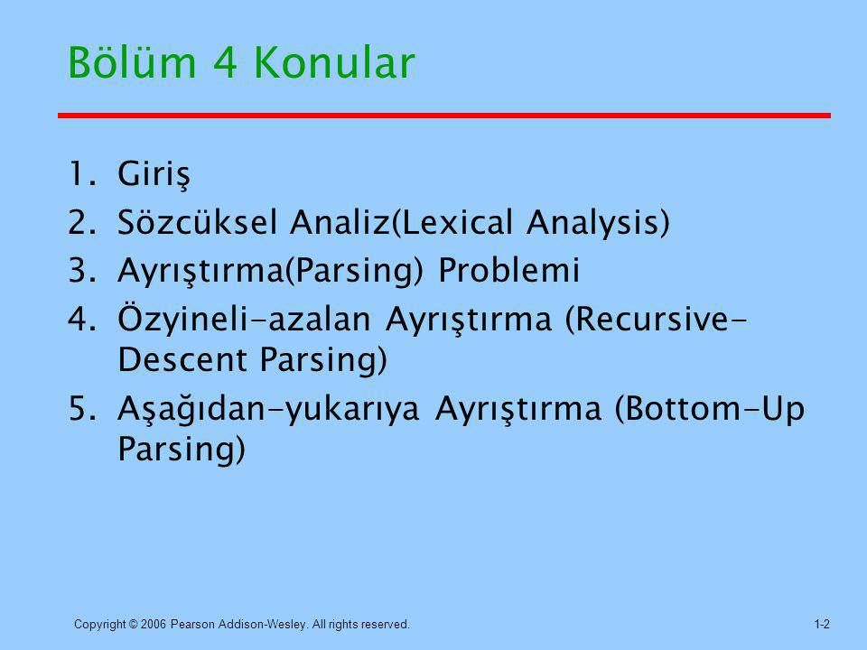Copyright © 2006 Pearson Addison-Wesley. All rights reserved.1-13 Durum Diyagramı(State Diagram)