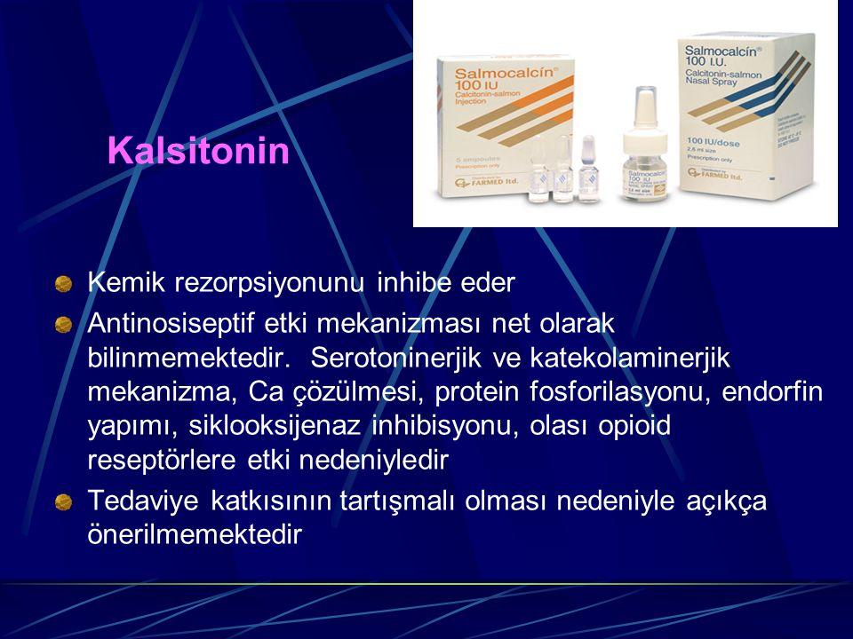 Kalsitonin Kemik rezorpsiyonunu inhibe eder Antinosiseptif etki mekanizması net olarak bilinmemektedir. Serotoninerjik ve katekolaminerjik mekanizma,