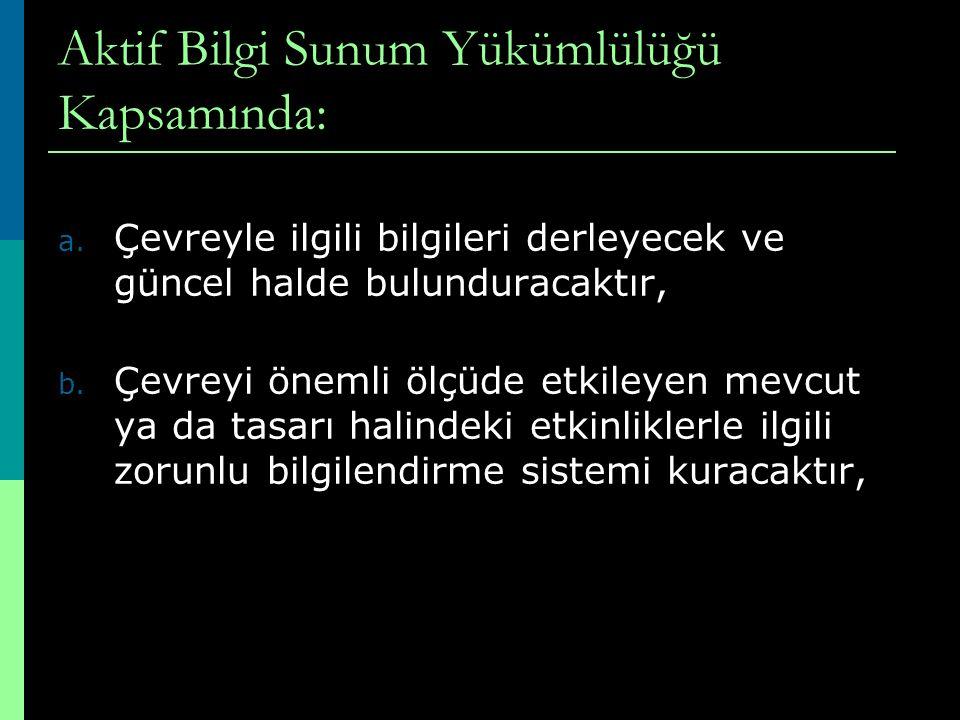 Aktif Bilgi Sunum Yükümlülüğü Kapsamında: a.