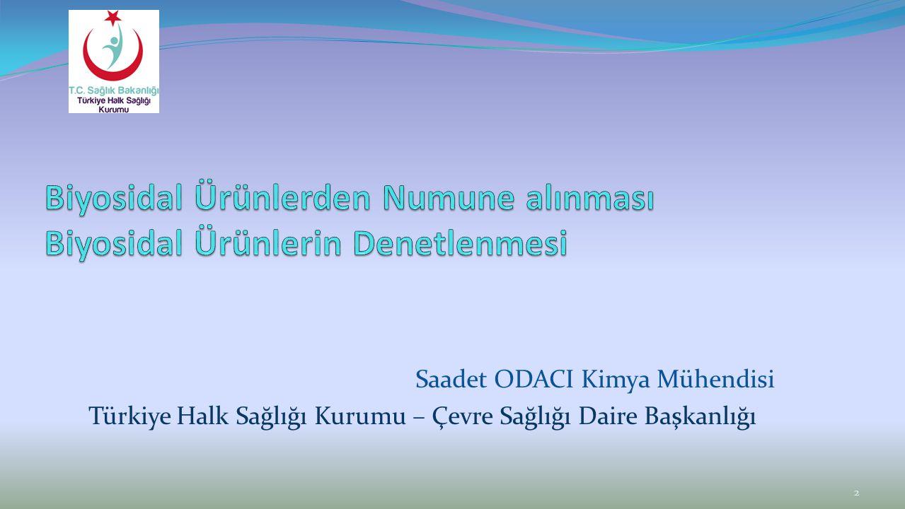 Saadet ODACI Kimya Mühendisi Türkiye Halk Sağlığı Kurumu – Çevre Sağlığı Daire Başkanlığı 2