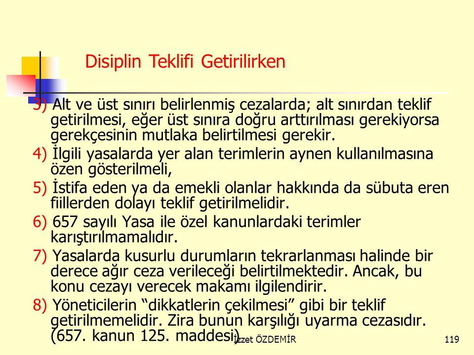 118 Disiplin hükümlü genel ve özel kanunların uygulanması Devlet memurlarına verilecek disiplin cezaları ile disiplin cezasını gerektiren fiil ve hall