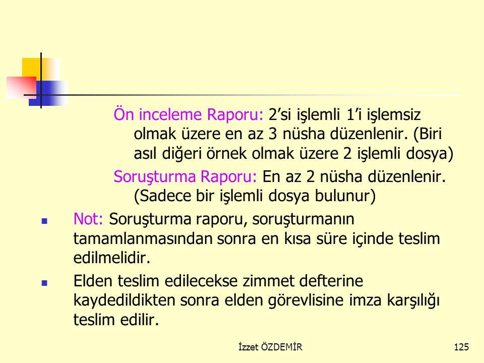 124 Rapor kapağı Rapor kısmı Dizi pusulası Ekler'den Oluşan dosyadır.  Örnek inceleme raporu için tıklayıntıklayın  Örnek disiplin soruşturması rapo