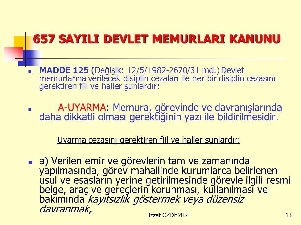 12 DİSİPLİN CEZALARININ ÇEŞİTLERİ VE CEZA UYGULANACAK DAVRANIŞLAR (MEB-27/07/2012 tarih 2012/28 Sayılı Genelge) 1) İlkokullarda görev yapan yönetici v