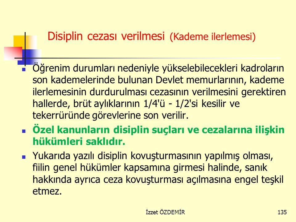 134 Disiplin Amirlerinin Takdir Hakkı: D.M.K.nun 125/E maddesinin alt fıkralarında getirilen hükümdeki takdir hakkı konusunda, Muhakkiklerin bir tekli