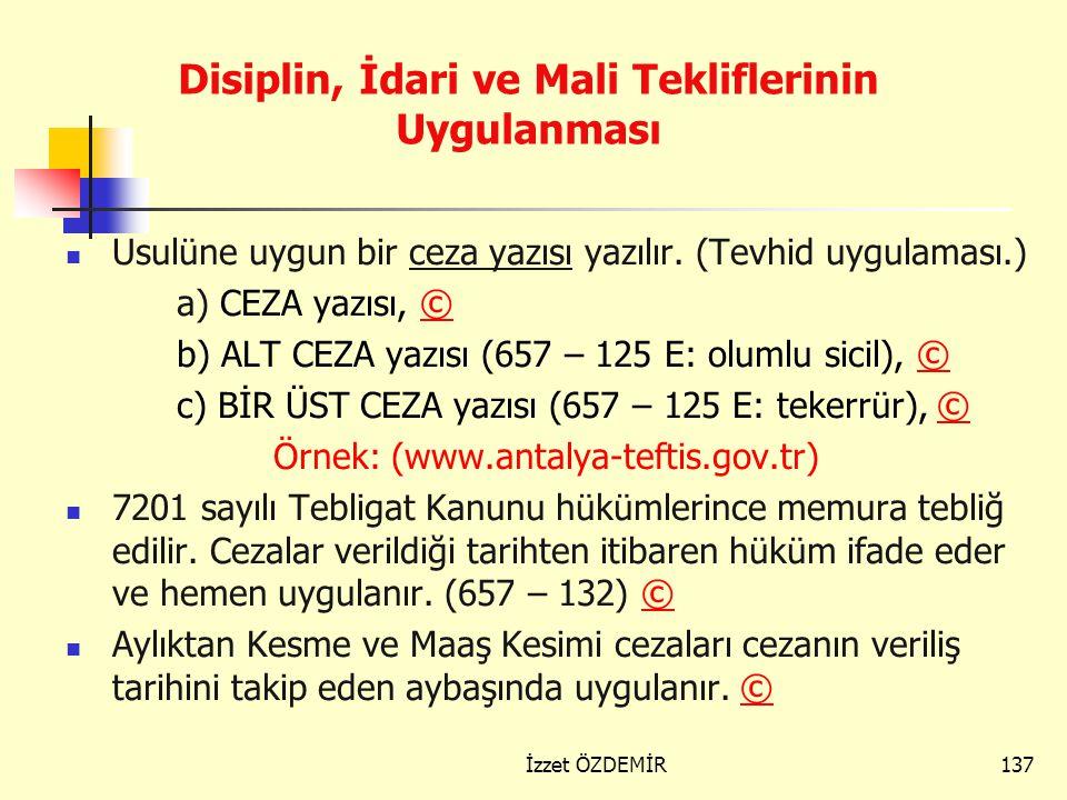 136 Disiplin amirleri, disiplin cezalarının uygulanmasında ; zaman aşımları ile disiplin cezası verme yetkisi hususlarını dikkate almalıdır. ©© Savunm