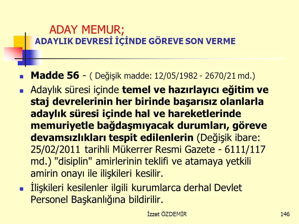 145 DİSİPLİN CEZALARINI DÜŞÜREN HALLER : Kusurlu davranışından dolayı memurlara uygulanan disiplin cezaları; a) Ceza tebliğinden önce memurun ölmesi,