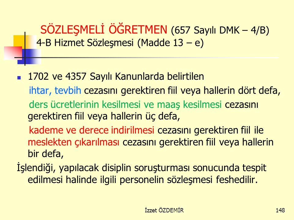 147 ADAY MEMUR; ADAYLIK SÜRESİ SONUNDA BAŞARISIZLIK: Madde 57 - (Değişik madde: 12/05/1982 - 2670/22 md.) (Değişik ibare: 25/02/2011 tarihli Mükerrer