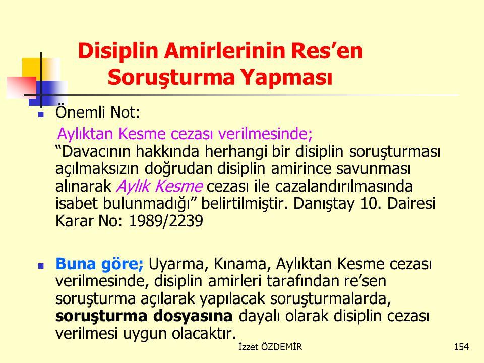 153 Disiplin amirinin yetkisi dahilinde olan (uyarma, kınama, aylıktan kesme) bir fiil söz konusu ise; 1) 657 Sayılı D.M.K'nun 126. maddesi, 2) Disipl