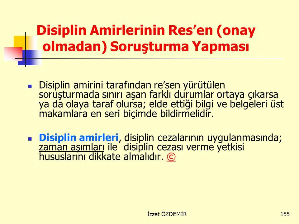 """154 Disiplin Amirlerinin Res'en Soruşturma Yapması Önemli Not: Aylıktan Kesme cezası verilmesinde; """"Davacının hakkında herhangi bir disiplin soruşturm"""