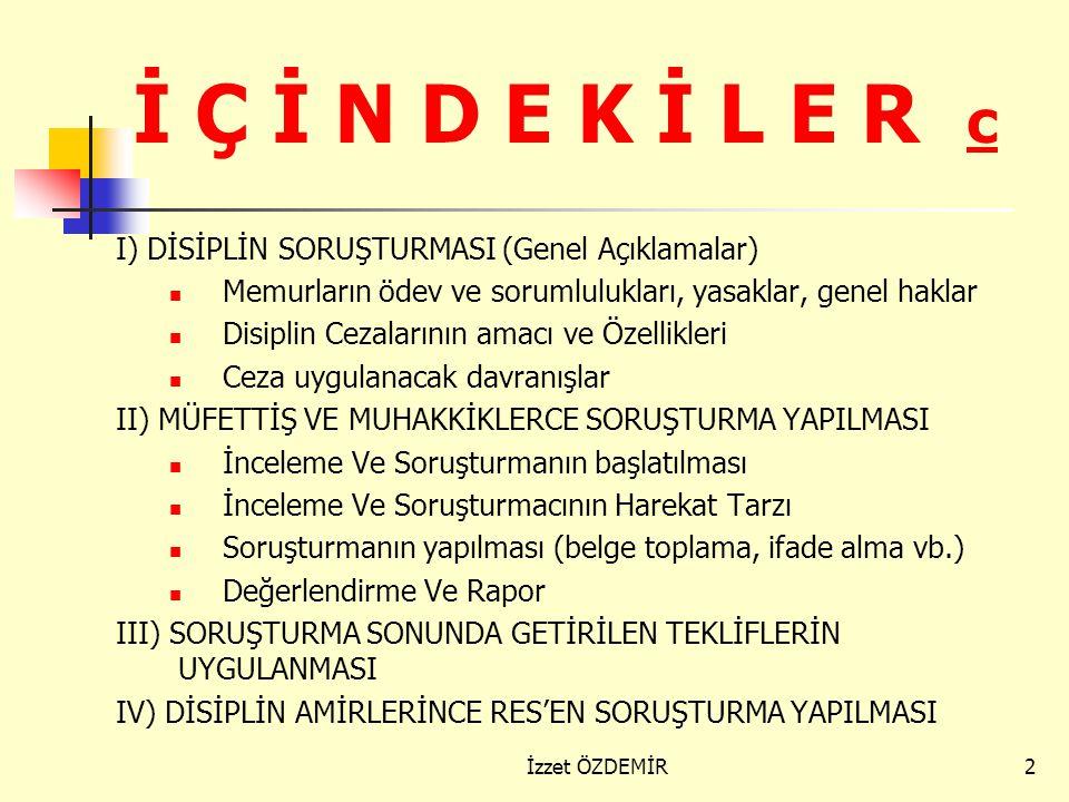 1 SORUŞTURMA TEKNİKLERİ İzzet ÖZDEMİR Eğitim Denetmenleri Başkan Yard. Antalya, Şubat 2013 İzzet ÖZDEMİR