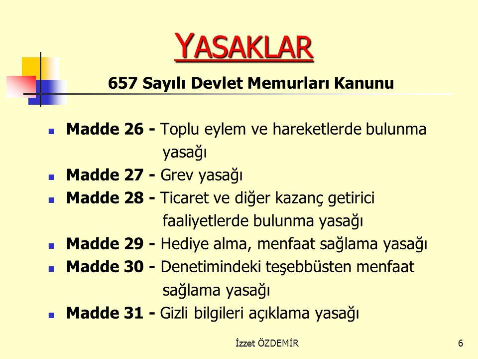 5 H AKLAR G ENEL H AKLAR 657 Sayılı Devlet Memurları Kanunu Madde 17 - Uygulamayı isteme hakkı Madde 18 - Güvenlik Madde 19 - Emeklilik Madde 20 - Çek