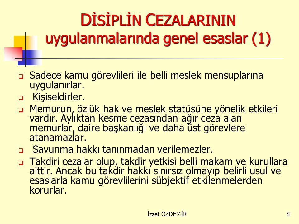 7 DİSİPLİN CEZALARININ AMACI Disiplin cezalarının amacı, kamu kurum ve kuruluşlarında çalışan kamu görevlileri ve hizmetlilerinin, görevlerini yetki v