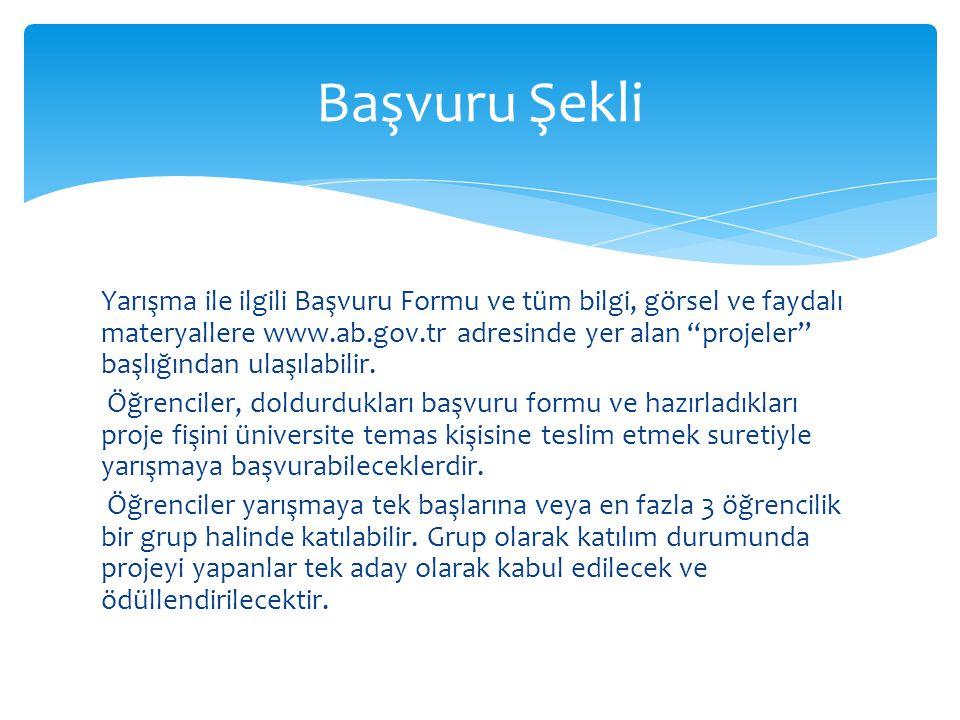 Yarışma ile ilgili Başvuru Formu ve tüm bilgi, görsel ve faydalı materyallere www.ab.gov.tr adresinde yer alan projeler başlığından ulaşılabilir.