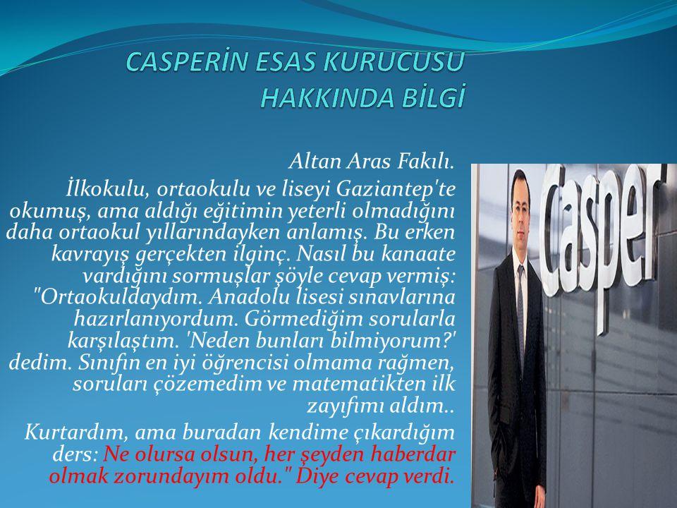 CASPERIN KURULUŞ TARİHİ VE AŞAMALARI Casper, 1991 yılında üniversiteden yeni mezun 3 girişimci mühendis tarafından İstanbul da kurulmuş, bilgisayar ve yan ürünleri üreten bir firmadır.