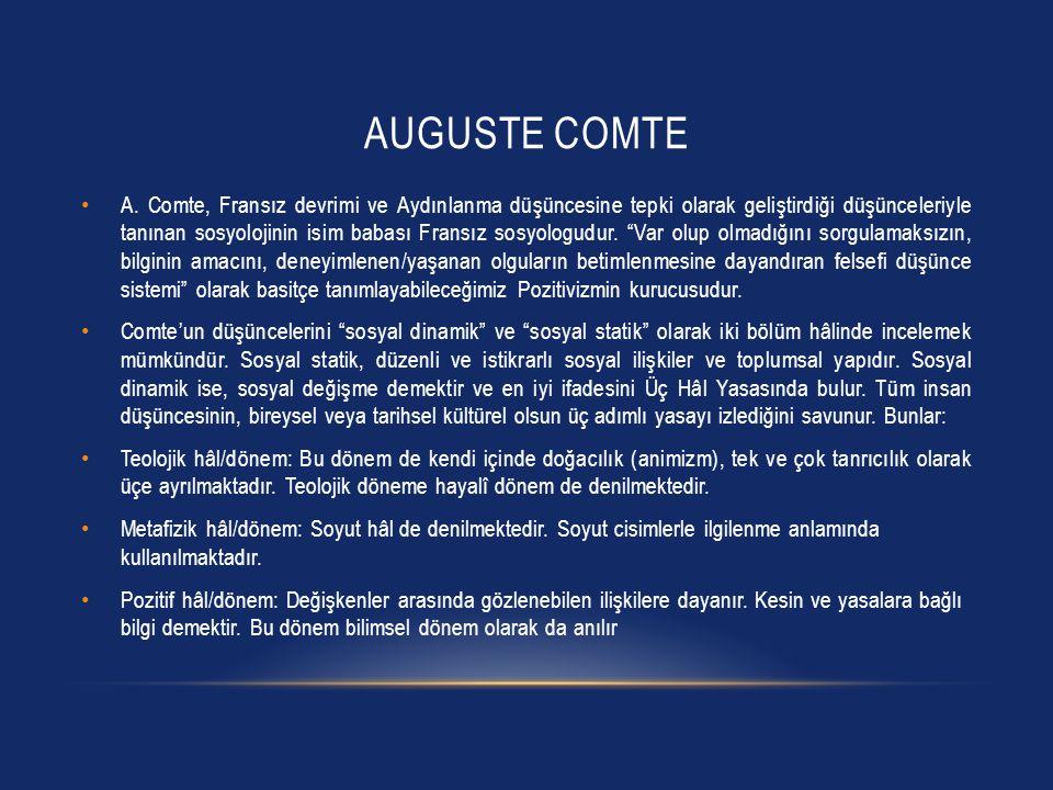 AUGUSTE COMTE A. Comte, Fransız devrimi ve Aydınlanma düşüncesine tepki olarak geliştirdiği düşünceleriyle tanınan sosyolojinin isim babası Fransız so