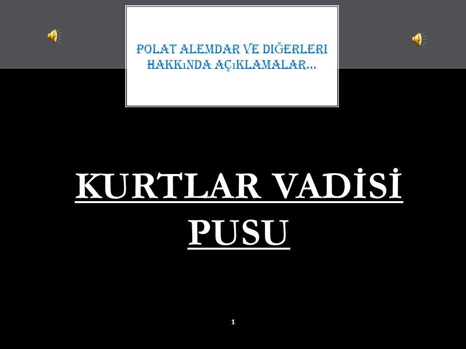 POLAT ALEMDAR (NECATİ ŞAŞMAZ)  Aslan Akbey tarafından yetiştirilen, lise yıllarından itibaren devlet adına çalışmaya yemin etmiş üst düzey bir devlet görevlisidir.