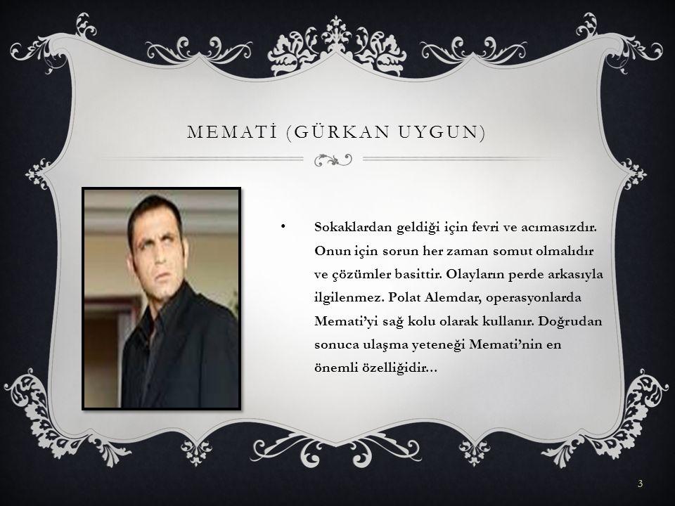 ABDÜLHEY / KENAN ÇOBAN  Polat Alemdar gibi Abdülhey de devlet tarafından yetiştirilmiş özel bir ajandır.