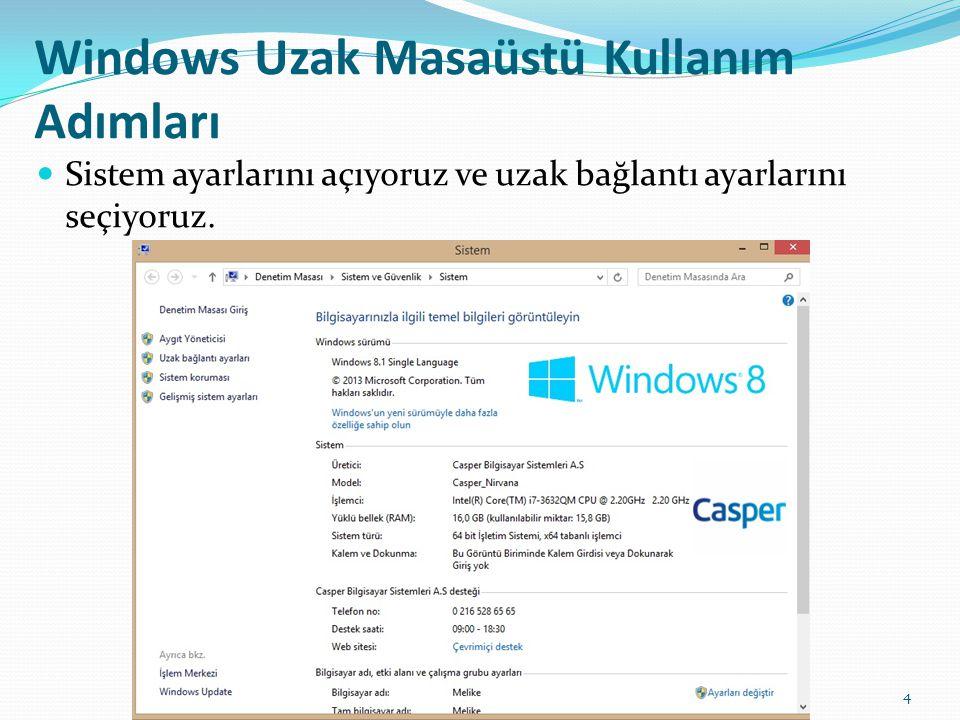 Windows Uzak Masaüstü Kullanım Adımları Sistem ayarlarını açıyoruz ve uzak bağlantı ayarlarını seçiyoruz. 4
