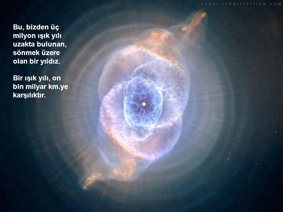 Güneş, dünyadan bir milyon kere daha büyük bir yıldızdır. Güneş, her saniyede 600 milyon ton oksijen tüketir. Gerçekten sönmeden önce de, 5 milyar yıl