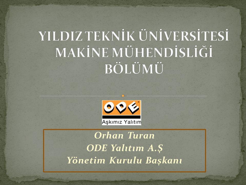 Orhan Turan ODE Yalıtım A.Ş Yönetim Kurulu Başkanı