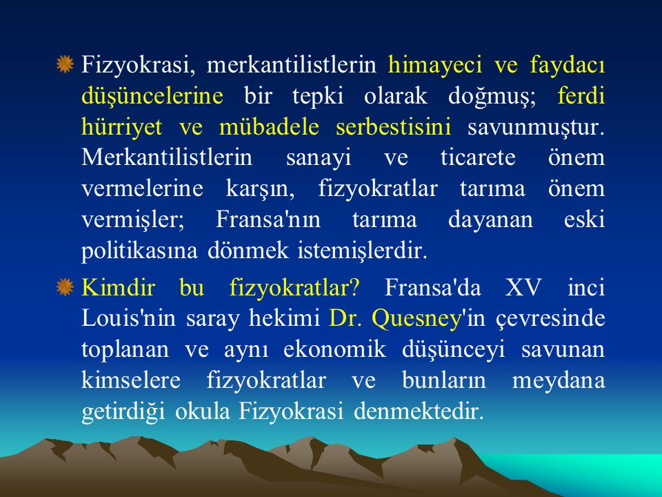 mevcut politik düzeni —krallığı— iyi görmüşler; toprak mülkiyetini savunmuşlardır.