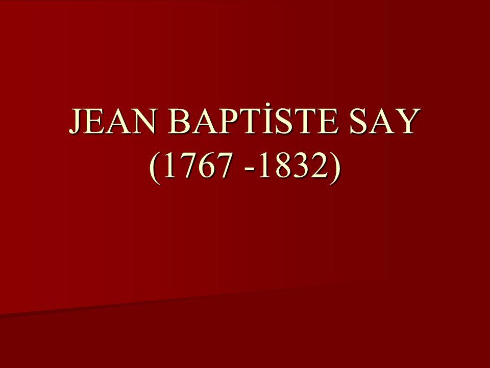 JEAN BAPTİSTE SAY (1767 -1832)