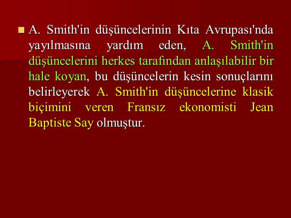 A.Smith in düşüncelerinin Kıta Avrupası nda yayılmasına yardım eden, A.