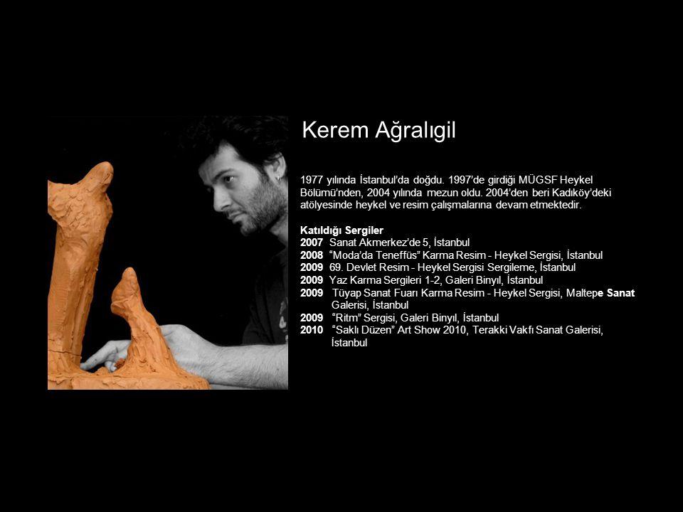 Kerem Ağralıgil 1977 yılında İstanbul'da doğdu. 1997'de girdiği MÜGSF Heykel Bölümü'nden, 2004 yılında mezun oldu. 2004'den beri Kadıköy'deki atölyesi
