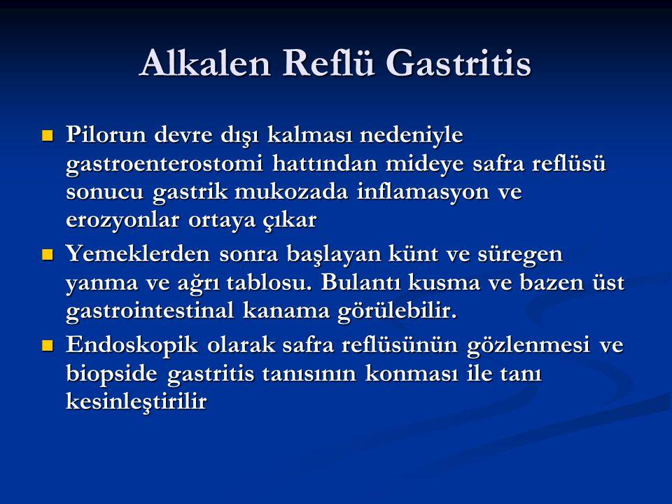 Alkalen Reflü Gastritis Pilorun devre dışı kalması nedeniyle gastroenterostomi hattından mideye safra reflüsü sonucu gastrik mukozada inflamasyon ve e