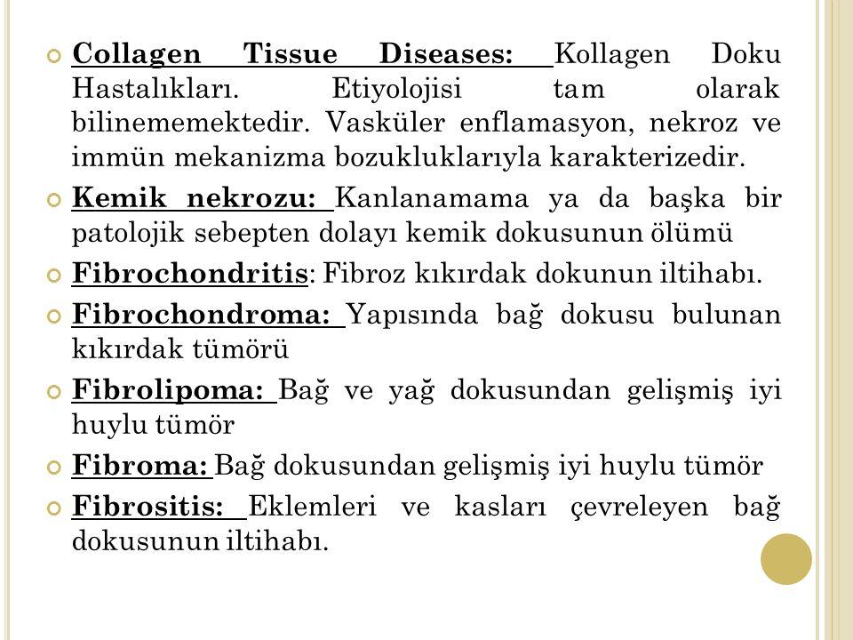 Collagen Tissue Diseases: Kollagen Doku Hastalıkları.