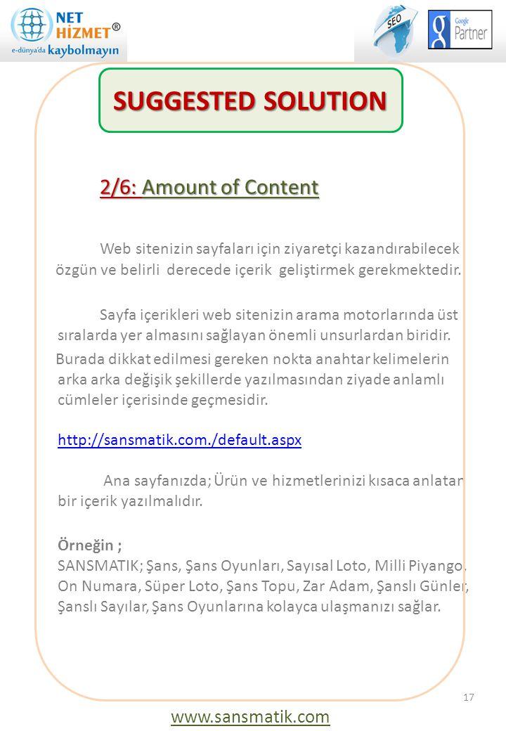 2/6: Amount of Content Web sitenizin sayfaları için ziyaretçi kazandırabilecek özgün ve belirli derecede içerik geliştirmek gerekmektedir. Sayfa içeri