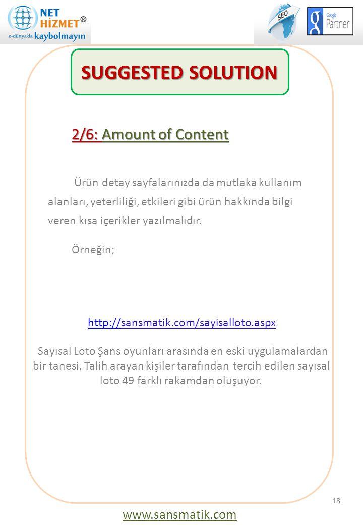 2/6: Amount of Content Ürün detay sayfalarınızda da mutlaka kullanım alanları, yeterliliği, etkileri gibi ürün hakkında bilgi veren kısa içerikler yaz