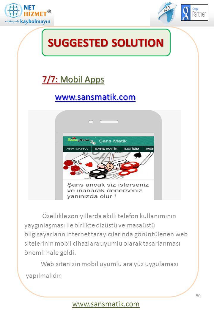7/7: Mobil Apps www.sansmatik.com www.sansmatik.comwww.sansmatik.com 50 www.sansmatik.com SUGGESTED SOLUTION Özellikle son yıllarda akıllı telefon kul