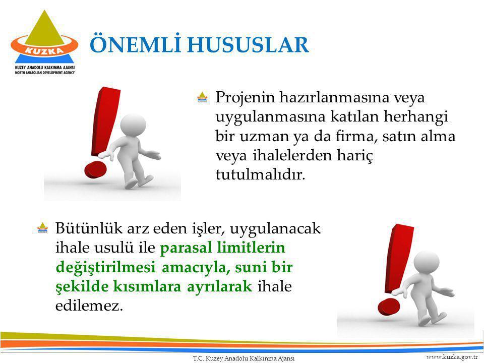 T.C. Kuzey Anadolu Kalkınma Ajansı www.kuzka.gov.tr ÖNEMLİ HUSUSLAR Projenin hazırlanmasına veya uygulanmasına katılan herhangi bir uzman ya da firma,