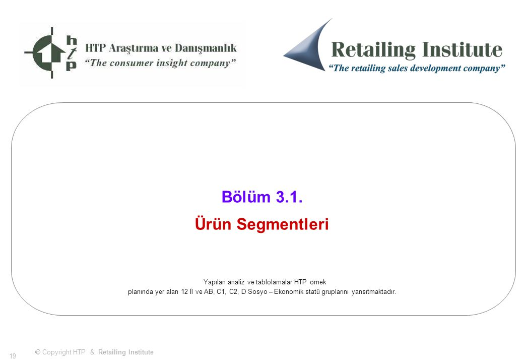  Copyright HTP & Retailing Institute 19 Bölüm 3.1.