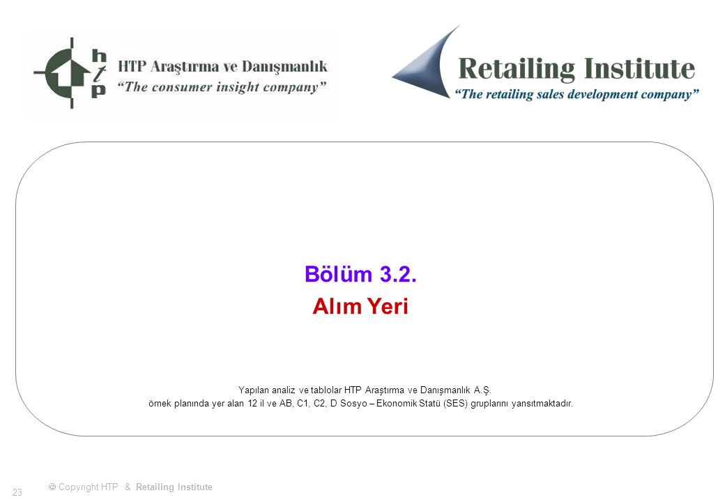  Copyright HTP & Retailing Institute 23 Bölüm 3.2.