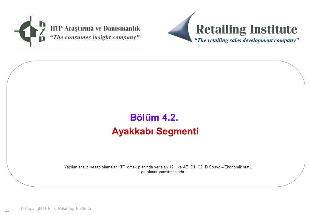  Copyright HTP & Retailing Institute 44 Bölüm 4.2.