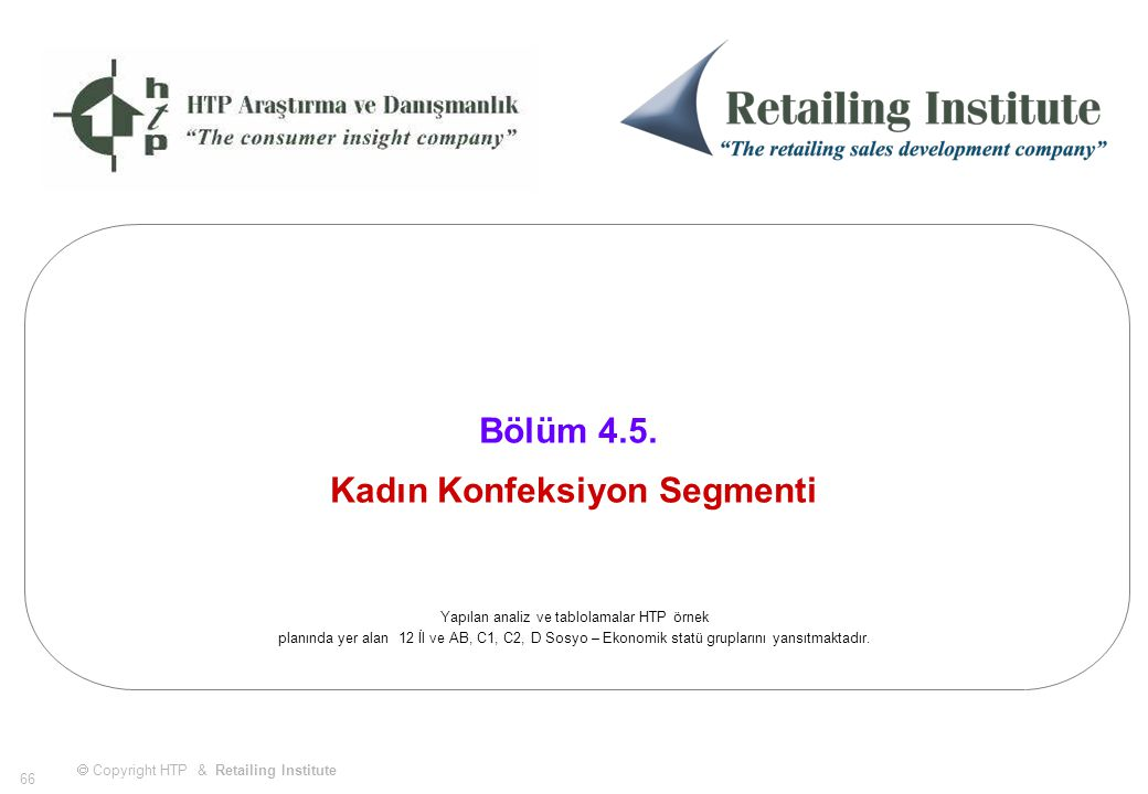 Copyright HTP & Retailing Institute 66 Bölüm 4.5.