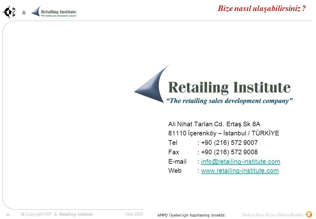 80 Mart 2003 & & Türkiye Hazır Giyim Tüketim Endeksi  Copyright HTP & Retailing Institute AMPD Üyeleri için hazırlanmış örnektir.